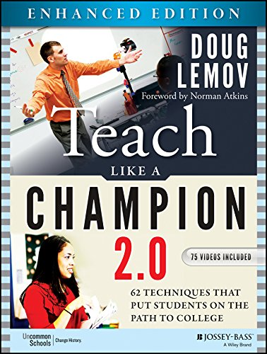 Teach Like a Champion 2.0, Enhanced Edition: 62 Techniques that Put Students on the...