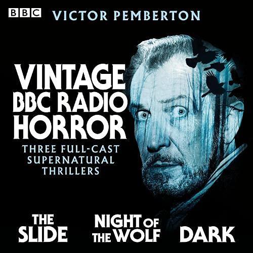 Vintage BBC Radio Horror: The Slide, Night of the Wolf & Dark cover art