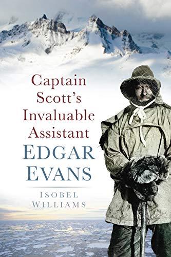 Captain Scott's Invaluable: Edgar Evans (English Edition)