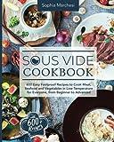 Sous Vide Cookbook: 600 Easy Foolproof...