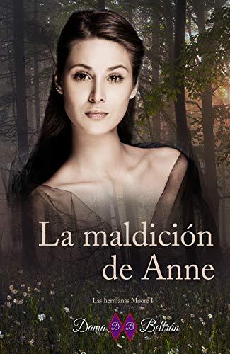 La maldición de Anne (Serie Las hermanas Moore nº 1)
