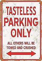 TASTELESS Parking Only 注意看板メタル安全標識注意マー表示パネル金属板のブリキ看板情報サイントイレ公共場所駐車