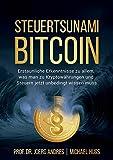 STEUERTSUNAMI BITCOIN: Erstaunliche Erkenntnisse zu allem, was man zu Kryptow�hrungen und Steuern jetzt unbedingt wissen muss