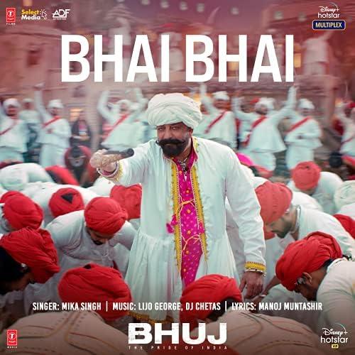 "Bhai Bhai (From ""Bhuj The Pride Of India"")"