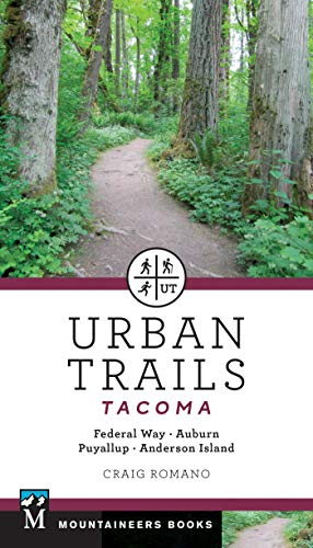 Urban Trails: Tacoma: Federal Way, Auburn, Puyallup, Anderson Island