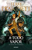 A Todo Vapor (Mundodisco 40) (Spanish Edition)