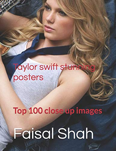 Compare Textbook Prices for Taylor swift stunning posters: Top 100 close up images  ISBN 9798690605445 by Shah, Faisal