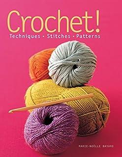 Crochet!: Techniques*Stitches*Patterns