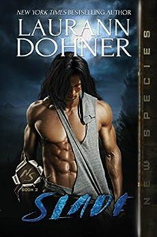 Slade (New Species Book 2) by [Laurann Dohner, Dar Albert, Kelli Collins]