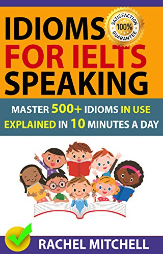 Amazon.com: Idioms For IELTS Speaking: Master 500+ Idioms In Use ...
