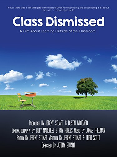 Class Dismissed: A Film About Learning Outside of the Classroom