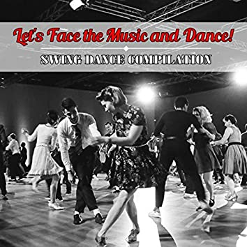 Let's Face the Music and Dance! Swing Dance Compilation