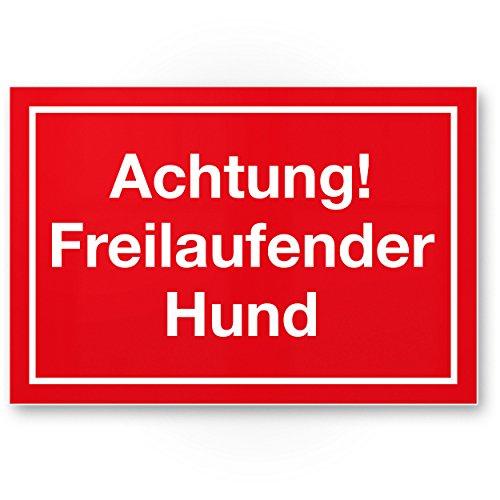 Achtung Freilaufender Hund - Kunststoff Schild (rot, 30 x 20 cm), Hinweisschild wetterfest, Hundeschild das Gartentor, Einfahrtstor/die Haustür, Türschild Abschreckung, Warnschild Einbruchschutz