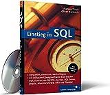 Einstieg in SQL: SQL-Syntax von MySQL, Access, SQL Server, Oracle, MaxDB/SAPDB, DB2 und Firebird (Galileo Computing) - Marcus Throll