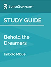 Study Guide: Behold the Dreamers by Imbolo Mbue (SuperSummary)