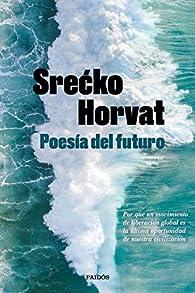 Poesía del futuro par Srecko Horvat