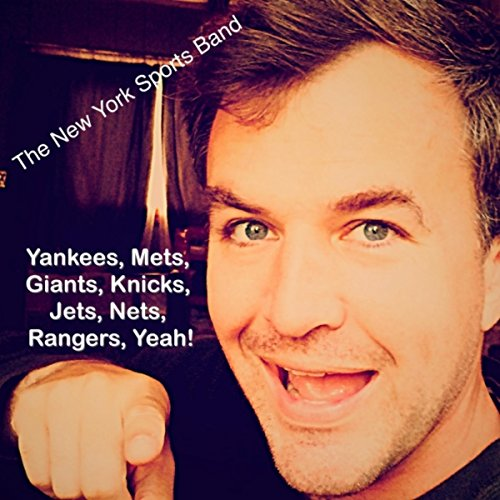 Yankees, Mets, Giants, Knicks, Jets, Nets, Rangers, Yeah!