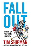 Fall Out: A Year of Political Mayhem (Brexit Trilogy 2)