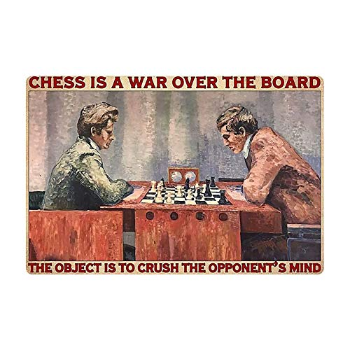 Retro Tin Sign, Chess is War Over The Board The Object is to Crush The Opponent'S Mind, Chess Club Art Wall Decoration Plaque 12Inch X 16 Inch.