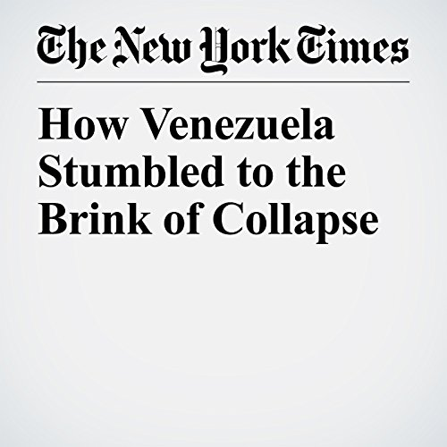 How Venezuela Stumbled to the Brink of Collapse copertina