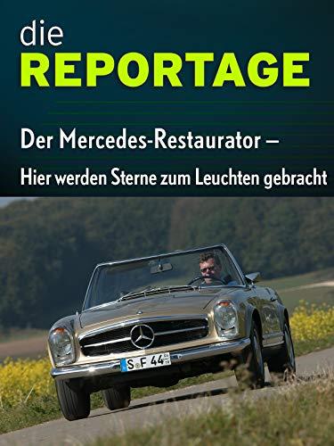 mächtig der welt Berichterstattung: Mercedes Restorer – Lassen Sie die Sterne hier leuchten