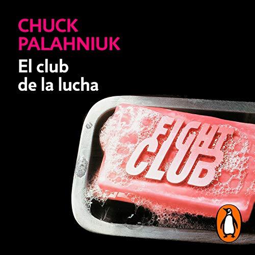 El club de la lucha [Fight Club] Audiobook By Chuck Palahniuk cover art