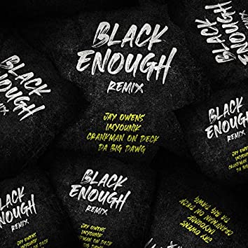 Black Enough (feat. IMYOUNIK, Jay Owens & Da Big Dawg)