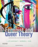 Feminist and Queer Theory: An Intersectional and Transnational Reader