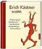 Erich Kaestner erzaehlt: Till Eulenspiegel, Muenchhausen, Don Quichotte, Die Schildbuerger, Gullivers Reisen