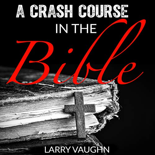 A Crash Course in the Bible audiobook cover art