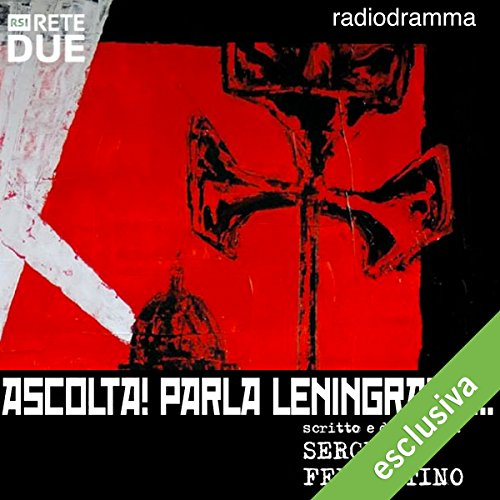 Ascolta! Parla Leningrado | G. Sergio Ferrentino
