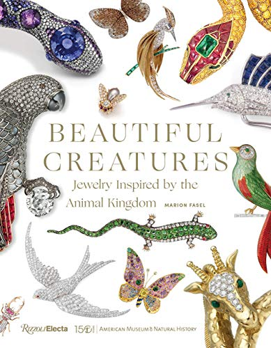 Beautiful Creatures: Jewelry Inspired by the Animal Kingdom (ELECTA)