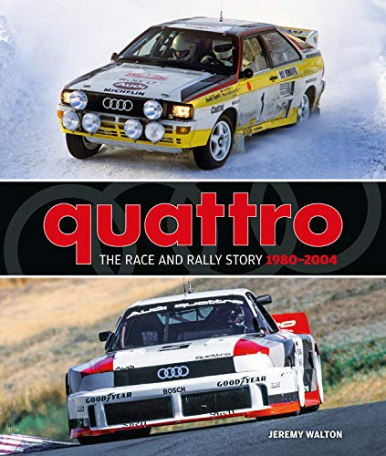 Quattro: The Race and Rally Story:...