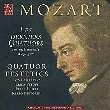 Mozart: The Last String Quartets No. 20, 21, 22, 23 on Period Instruments