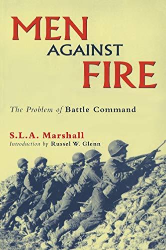 Men Against Fire: The Problem of Battle Command