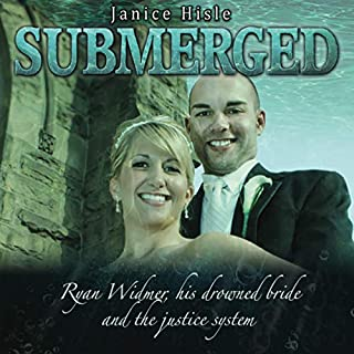 Submerged     Ryan Widmer, His Drowned Bride and the Justice System              By:                                                                                                                                 Janice Hisle                               Narrated by:                                                                                                                                 Janice Hisle,                                                                                        Mike Landis                      Length: 13 hrs and 34 mins     17 ratings     Overall 3.4