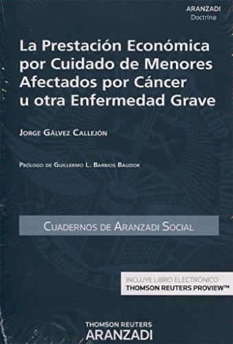 Prestación económica por ciudado de menores afectados por cáncer u otra enfermed (Cuadernos - Aranzadi Social)