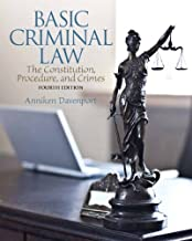 Basic Criminal Law: The Constitution, Procedure, and Crimes (4th Edition)