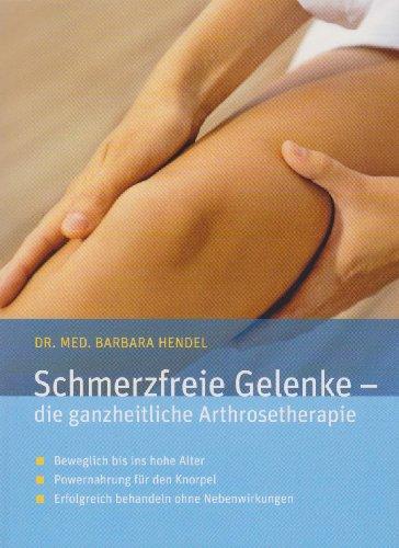Schmerzfreie Gelenke: Die ganzheitliche Arthrosetherapie