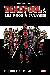 Deadpool et les Pros à payer - Le cirque du crime de Cullen Bunn
