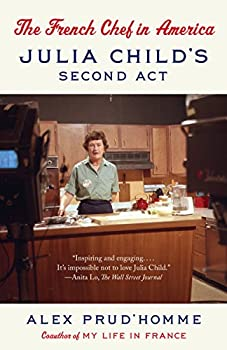 The French Chef in America: Julia Child's Second ACT 0147530180 Book Cover