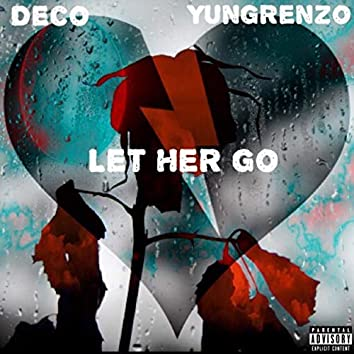Let Her Go (feat. YungRenzo)