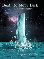 Death to Moby Dick ... --- ... a Love Story