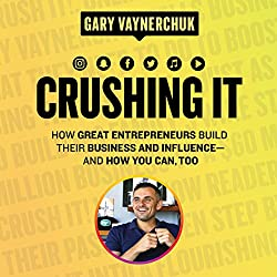 Crushing It by Gary V.