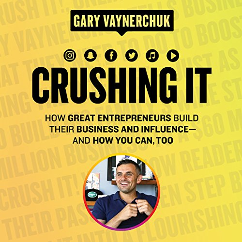 Crushing It!     How Great Entrepreneurs Build Their Business and Influence-and How You Can, Too              Written by:                                                                                                                                 Gary Vaynerchuk                               Narrated by:                                                                                                                                 Gary Vaynerchuk,                                                                                        Rich Roll,                                                                                        Amy Schmittauer                      Length: 8 hrs and 2 mins     671 ratings     Overall 4.7