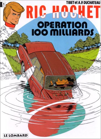 Ric Hochet, tome 29 : Opération 100 milliards
