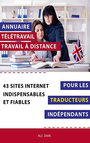 Annuaire télétravail travail à distance pour les Traducteurs indépendant : 43 sites internet indispensables et fiables