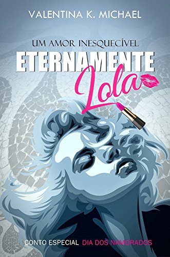 Eternamente Lola: Conto - Dia dos namorados