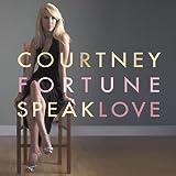 Speak Love by Courtney Fortune (2009-08-18)