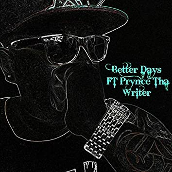 Better Days (feat. Prynce tha Writer)